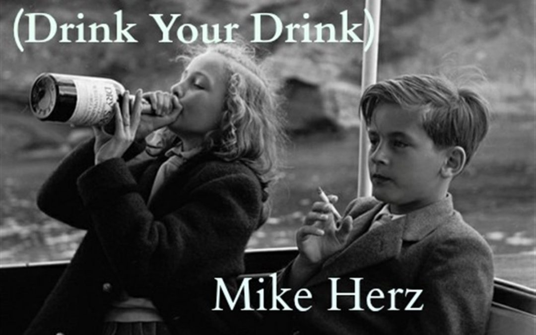 Mike Herz – Smoke Your Smoke (Drink Your Drink)