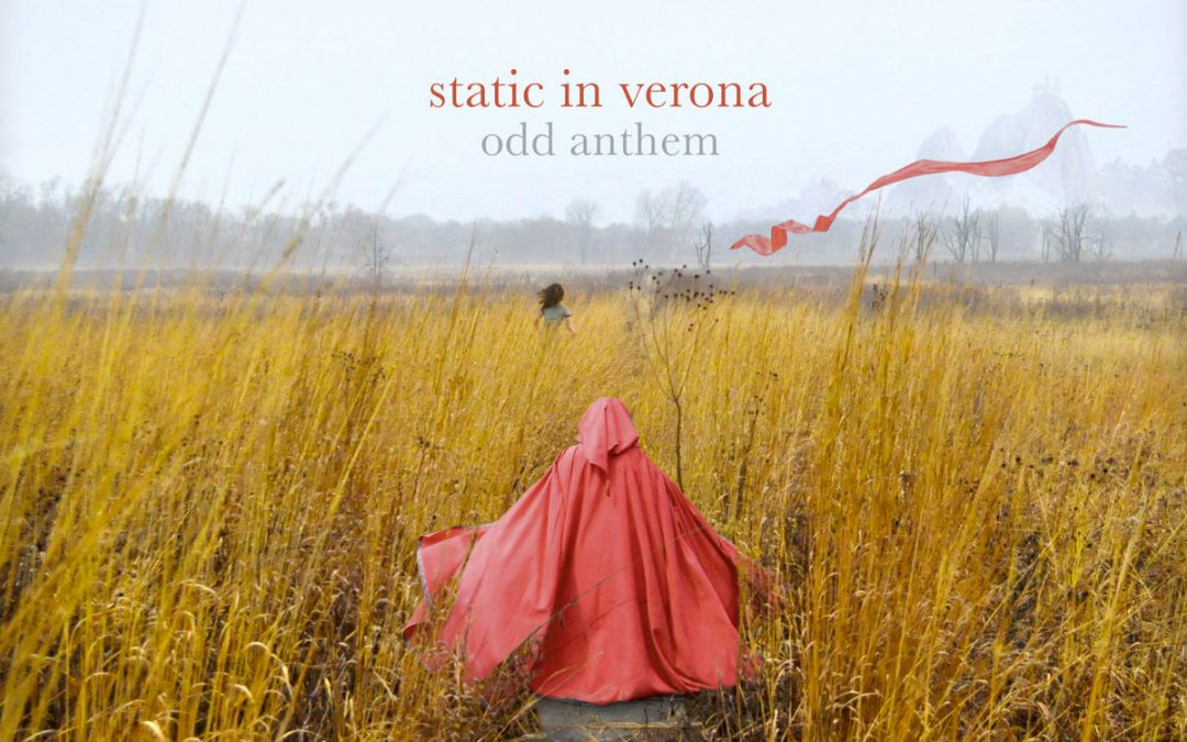 Static in Verona – Odd Anthem