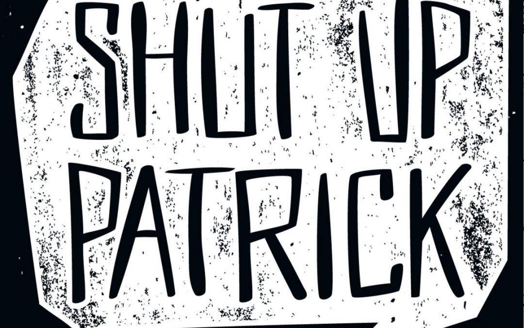 Shut Up Patrick – Lover Leave