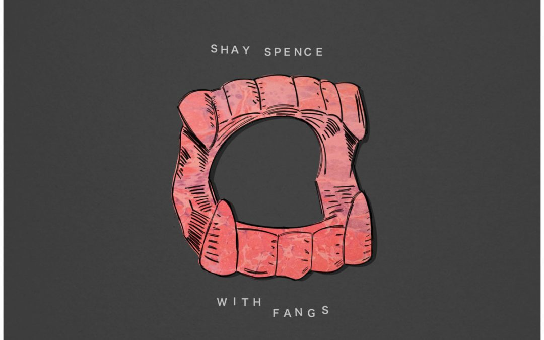 Shay Spence – Bracelet Of Teeth