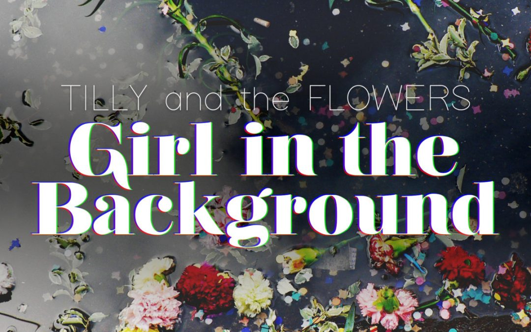 Tilly and the Flowers – Queen of Awkward Situations