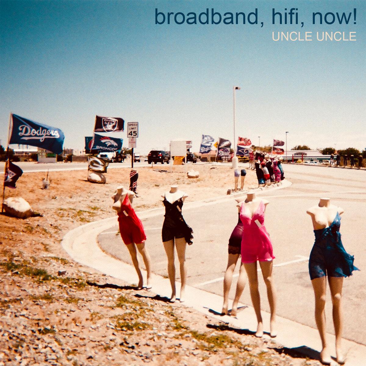 Uncle Uncle – Broadband, Hifi, Now!