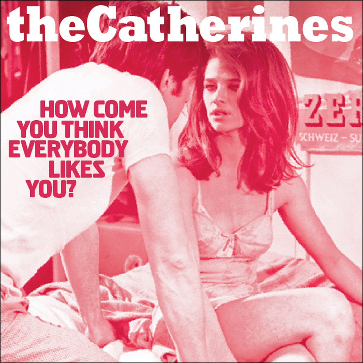 theCatherines – How Come You Think Everybody Likes You?