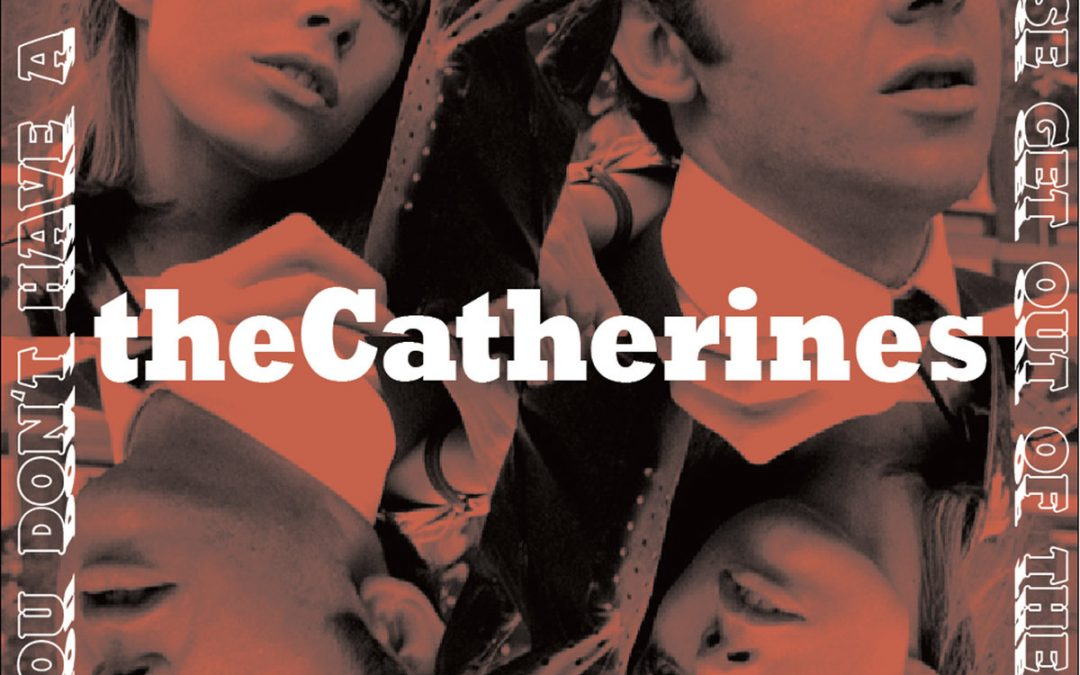 theCatherines – If you don't have a clue please get out of the line