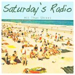 Saturday's Radio - All That Shines cover