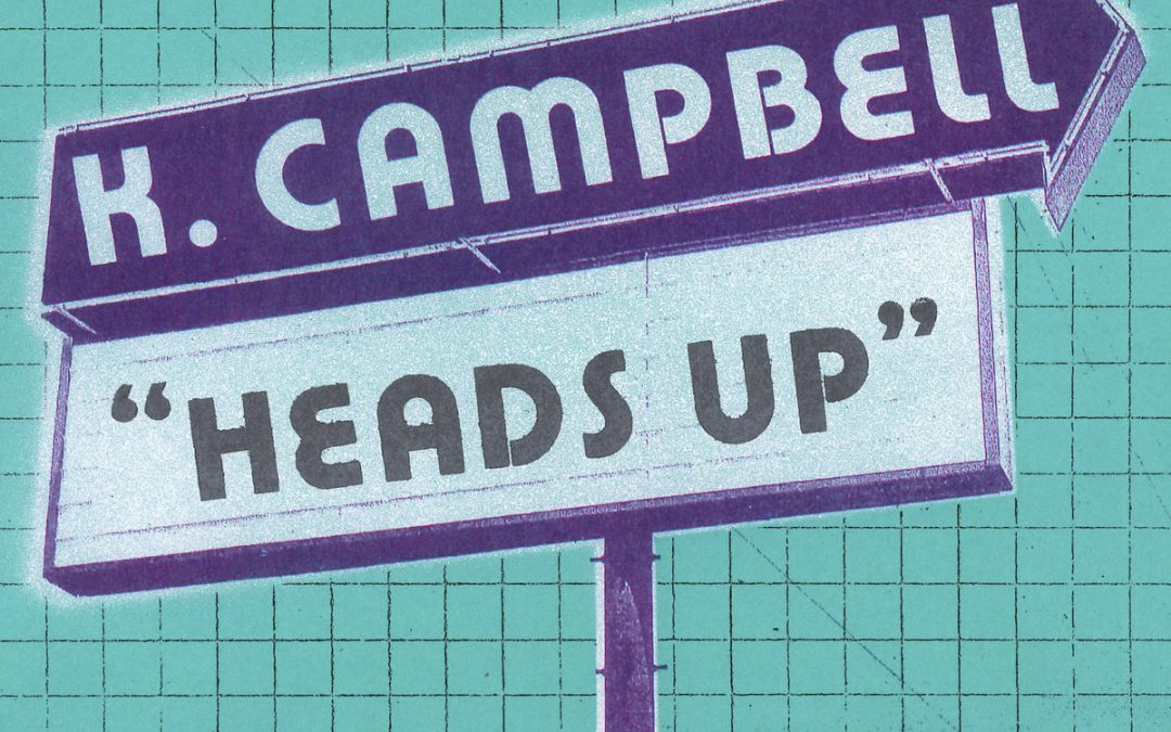 K. Campbell – Heads Up