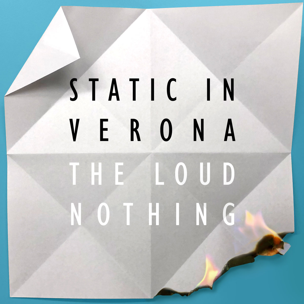 Static In Verona – The Loud and (The Quiet) Nothing