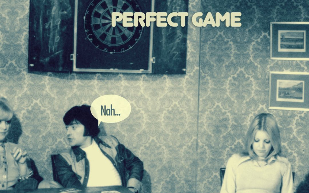 Nah… – Perfect Game